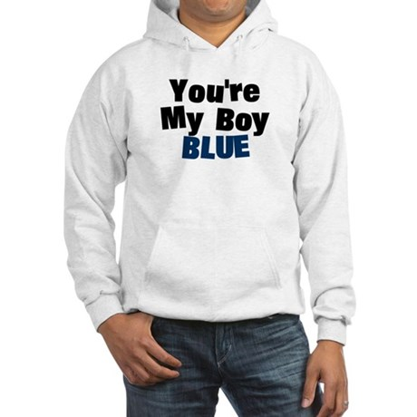Your My Boy Blue Hooded Sweatshirt
