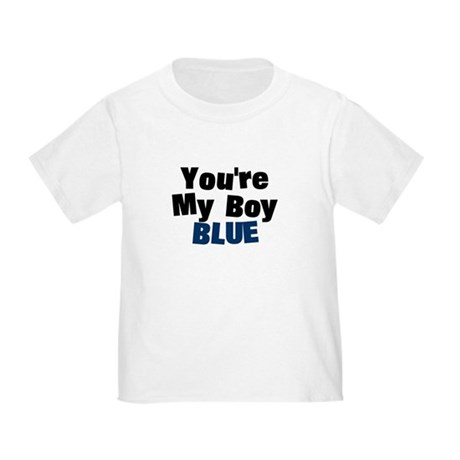 Your My Boy Blue Toddler T-Shirt