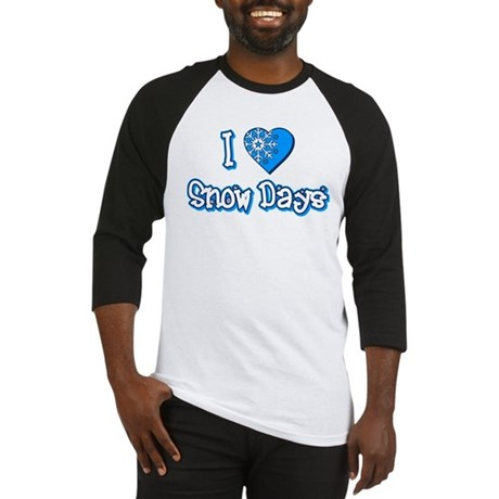 I Love [Heart] Snow Days Baseball Jersey