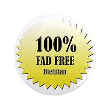 """100% Fad Free 3.5"""" Button"""