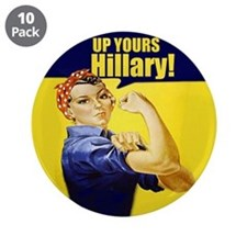 "Up Yours Hillary 3.5"" Button (10 pack)"