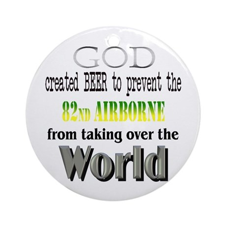 God, Beer & the 82nd Airborne Ornament (Round)
