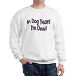 Dog Years Sweatshirt