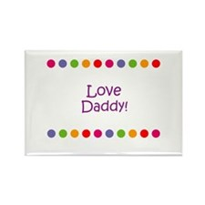 Love Daddy! Rectangle Magnet