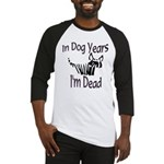 Dog Years Baseball Jersey