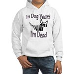 Dog Years Hooded Sweatshirt
