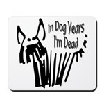 Dog Years Mousepad