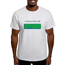 """I understand this stuff!"" sp T-Shirt"