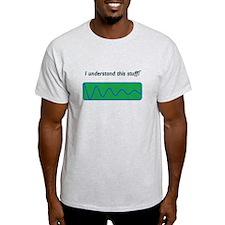 """I understand this stuff!"" DG T-Shirt"