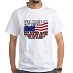 Welcome to America White T-Shirt