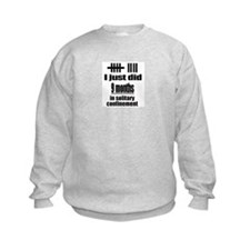 Solitary confinement Sweatshirt