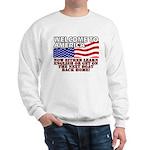 Welcome to America Sweatshirt