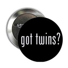 "got twins? 2.25"" Button"