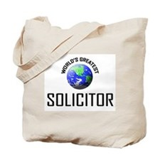 World's Greatest SOLICITOR Tote Bag