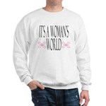 It's A Woman's World Sweatshirt