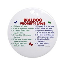 Bulldog Property Laws 2 Ornament (Round)