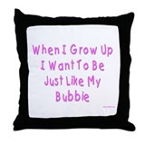Just Like My Bubbie Throw Pillow