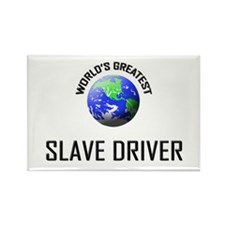 World's Greatest SLAVE DRIVER Rectangle Magnet