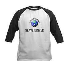 World's Greatest SLAVE DRIVER Tee
