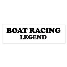 BOAT RACING Legend Bumper Bumper Sticker