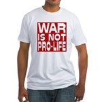 War is not Pro-Life Fitted T-Shirt