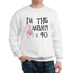 40th Birthday Middle Finger Salute! Sweatshirt