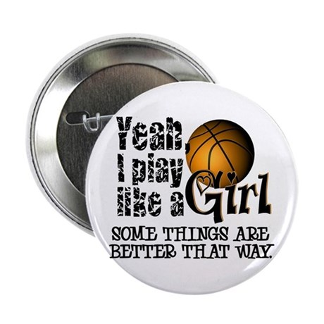 "Play Like a Girl - Basketball 2.25"" Button"