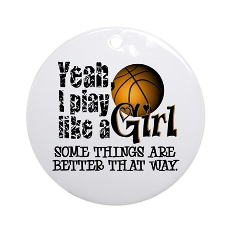 Play Like a Girl - Basketball Ornament (Round)