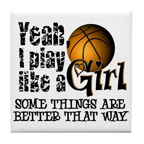 Play Like a Girl - Basketball Tile Coaster