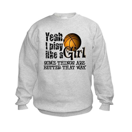 Play Like a Girl - Basketball Kids Sweatshirt