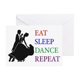 Eat Sleep Dance Greeting Card