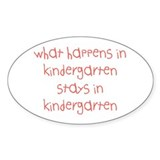 What happens in kindergarten Oval Decal