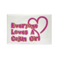 Everyone Loves A Cajun Girl Rectangle Magnet