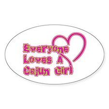 Everyone Loves A Cajun Girl Oval Decal