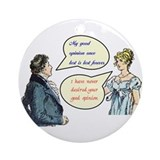 Jane Austen &quot;good opinion&quot; quotes Ornament (Round)