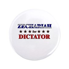 "ZECHARIAH for dictator 3.5"" Button"