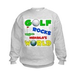 Golf Rocks Makaila's World - Sweatshirt