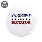 "YASMINE for dictator 3.5"" Button (10 pack)"
