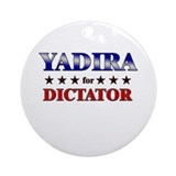YADIRA for dictator Ornament (Round)