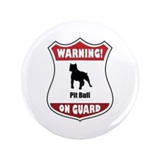 "Pit Bull On Guard 3.5"" Button"