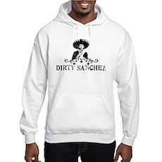 Dirty Sanchez Hooded Sweatshirt