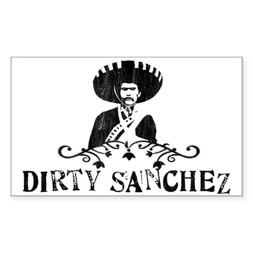 Dirty Sanchez Rectangle Sticker