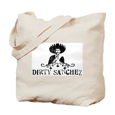Dirty Sanchez Tote Bag