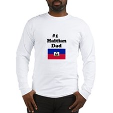 #1 Haitian Dad Long Sleeve T-Shirt