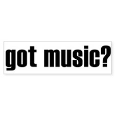 got music? Bumper Bumper Sticker