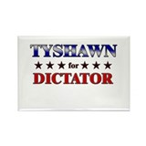 TYSHAWN for dictator Rectangle Magnet (10 pack)