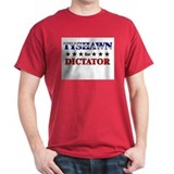 TYSHAWN for dictator T-Shirt
