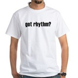 got rhythm? Shirt