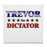 TREVOR for dictator Tile Coaster