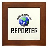 World's Greatest REPORTER Framed Tile